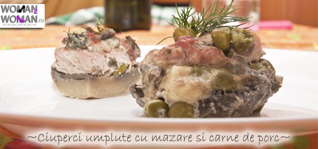 ciuperci umplute cu mazare si carne de porc