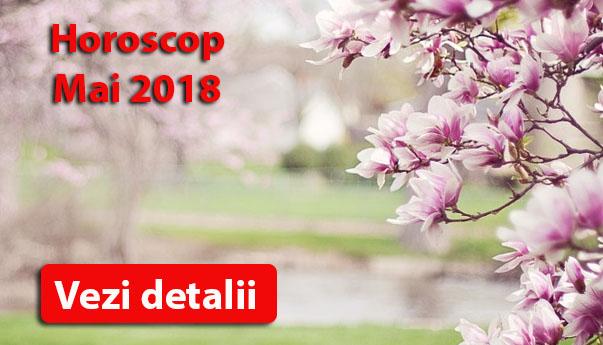 Horoscop mai 2018 - incepem o viata noua